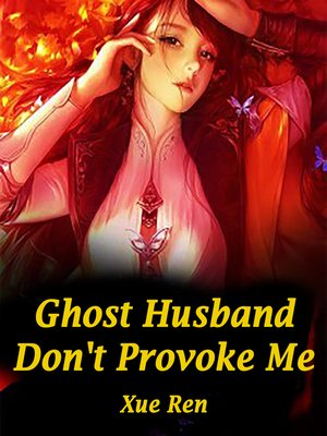 cover image of Ghost Husband, Don't Provoke Me