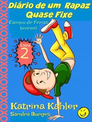 cover image of Diário de um  Rapaz Quase Fixe  Livro 2 Campo de Férias terrível