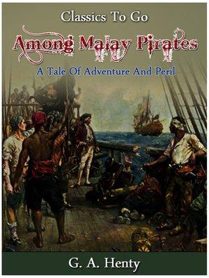 cover image of Among Malay Pirates