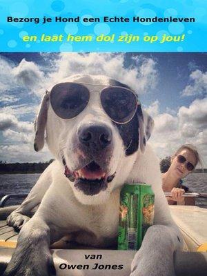 cover image of Bezorg je hond een echte hondenleven