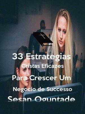 cover image of 33 Estratégias Cristãs Eficazes para Crescer um Negócio de Sucesso