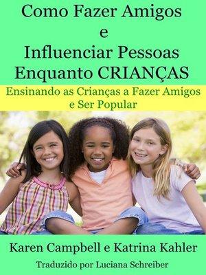 cover image of Como Fazer Amigos E Influenciar Pessoas Enquanto Crianças