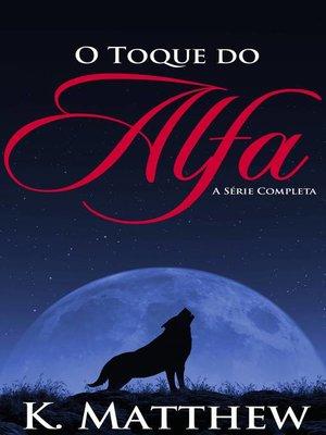 cover image of O Toque do Alfa
