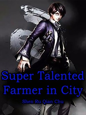 cover image of Super Talented Farmer in City