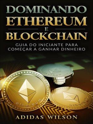 cover image of Dominando Ethereum E Blockchain