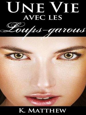 cover image of Une vie avec les loups-garous