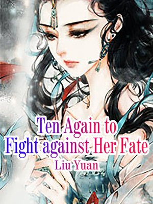 cover image of Ten Again to Fight against Her Fate