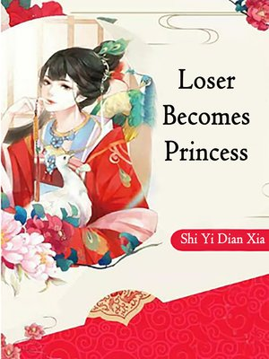 cover image of Loser Becomes Princess