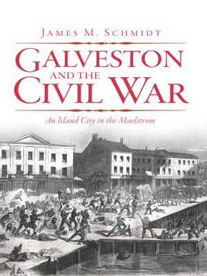 cover image of Galveston and the Civil War