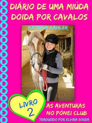 cover image of Diário De Uma Miúda Doida Por Cavalos