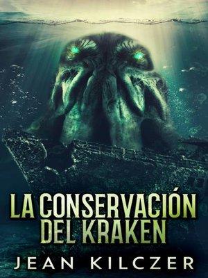 cover image of La Conservación Del Kraken