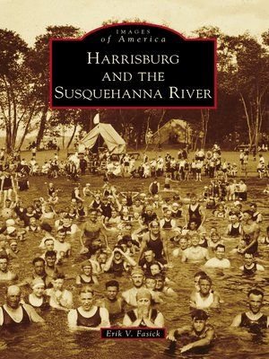 cover image of Harrisburg and the Susquehanna River
