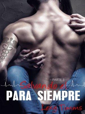 cover image of Salvando el Para Siempre Parte 3
