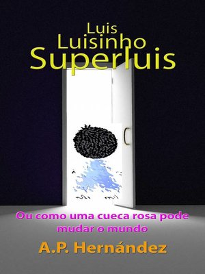 cover image of Luis, Luisinho, SuperLuis
