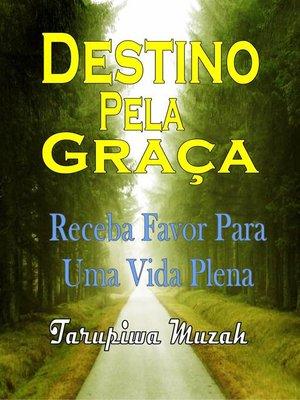 cover image of Destino Pela Graça