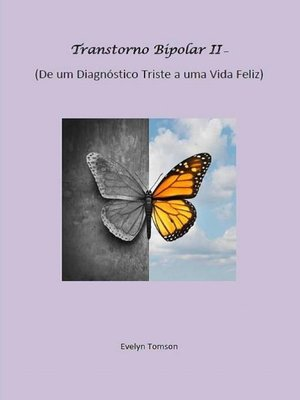 cover image of Transtorno Bipolar II--De um Diagnóstico Triste a uma Vida Feliz