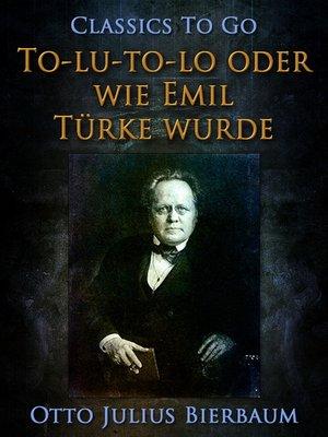cover image of To-lu-to-lo oder Wie Emil Türke wurde