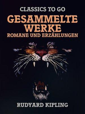 cover image of Rudyard Kipling--Gesammelte Werke--Romane und Erzählungen