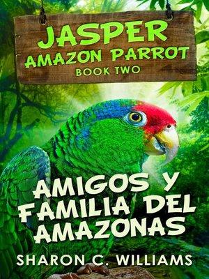 cover image of Amigos y Familia del Amazonas