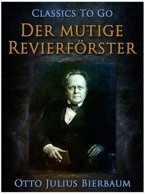 cover image of Der mutige Revierförster