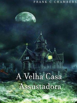 cover image of A Velha Casa Assustadora