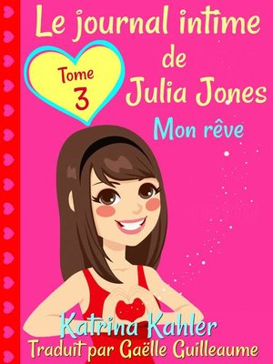 cover image of Le journal intime de Julia Jones  Tome 3  Mon rêve