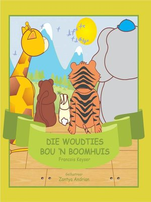 cover image of Die Woudties bou 'n boomhuis