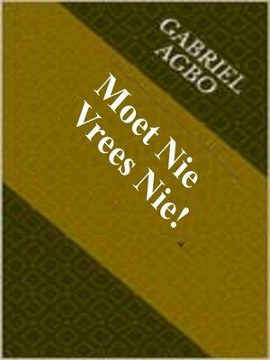 cover image of Moet Nie Vrees Nie