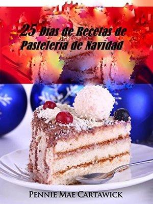 cover image of 25 Días de Recetas de Pastelería de Navidad