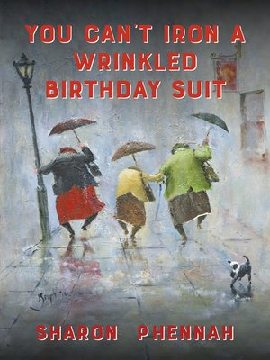 cover image of You Can't Iron a Wrinkled Birthday Suit