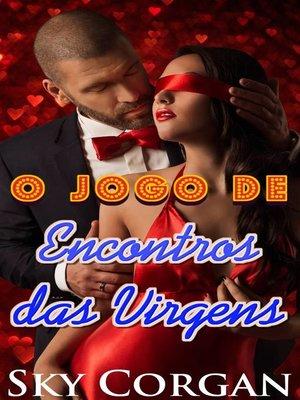 cover image of O Jogo de Encontros das Virgens