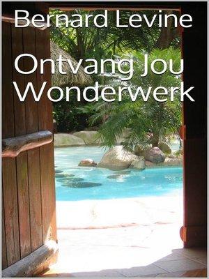 cover image of Ontvang Jou Wonderwerk