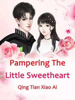cover image of Pampering the Little Sweetheart