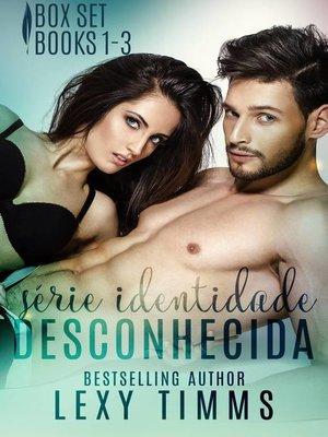 cover image of Série Identidade Desconhecida--Box Set 1--3