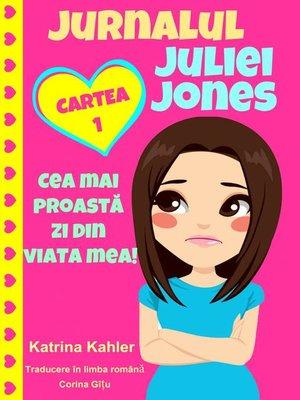 cover image of Jurnalul Juliei Jones--Cea Mai Proastă Zi Din Viața Mea