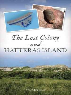 cover image of The Lost Colony and Hatteras Island