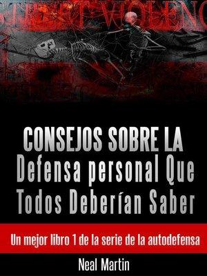 cover image of Consejos sobre la Defensa personal Que Todos Deberían Saber