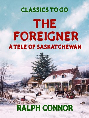 cover image of The Foreigner a Tale of Saskatchewan