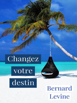 cover image of Changez votre destin