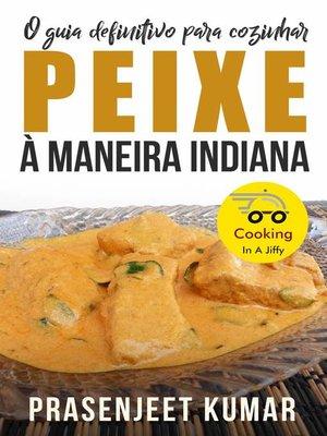 cover image of O Guia Definitivo Para Cozinhar Peixe À Maneira Indiana