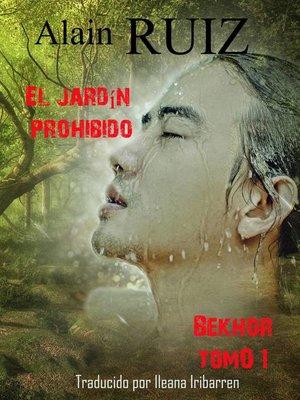 cover image of El jardín prohibido, tomo 1 (Bekhor)
