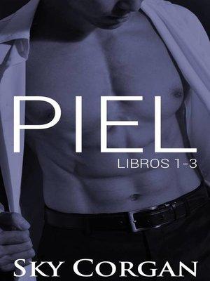 cover image of Piel (Libros 1-3)