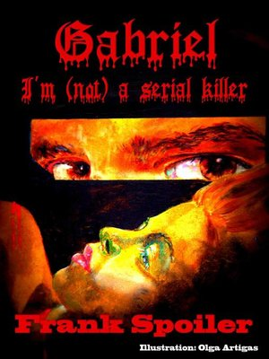 cover image of Gabriel, I'm (not) a serial killer