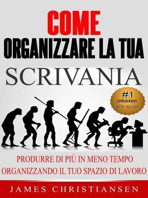 cover image of Come Organizzare La Tua Scrivania