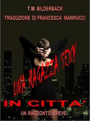 cover image of Una Ragazza Sexy In Citta