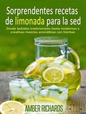 cover image of Sorprendentes Recetas De Limonada Para La Sed