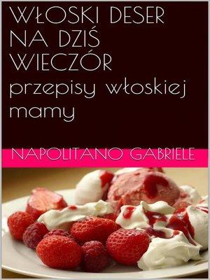 cover image of Wloski Deser Na Dzis Wieczór