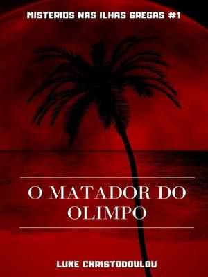cover image of O Matador do Olimpo
