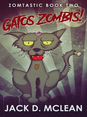 cover image of Gatos Zombis