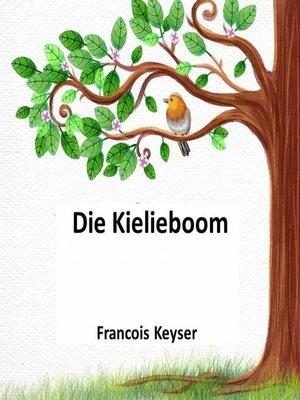 cover image of Die Kielieboom
